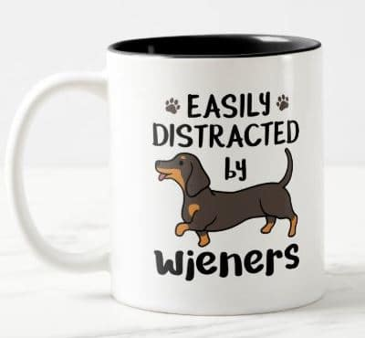 Dachshund Dog Easily Distracted by Wieners Two-Tone Coffee Mug